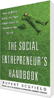 The Social Entrepreneur's Handbook: How to Start, Build and Run a Business That Improves the World